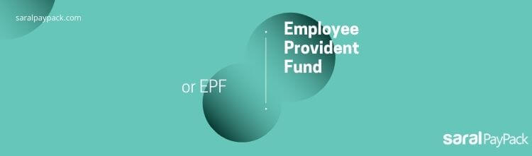 Employee Provident Fund or EPF