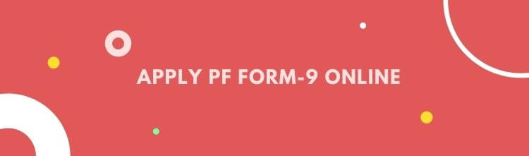 Online furnishing of PF Form 9 from October 2017