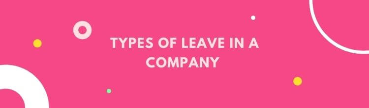 Types of leave in the Company   Leaves, non-leaves and holidays