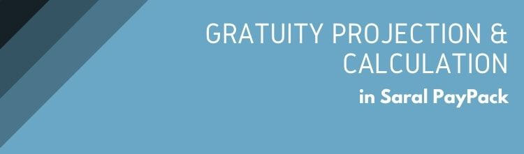 Gratuity Projection and Gratuity Calculation