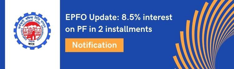 EPFO Update: 8.5% interest on PF in 2 installments